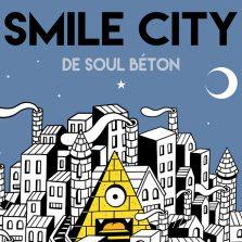 SMILE CITY DE SOUL BÉTON