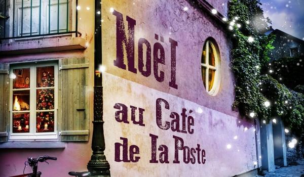 NOËL AU CAFÉ DE LA POSTE